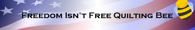 Freedom Isn't Free Quilting Bee
