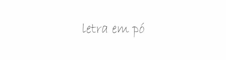 Letra em Pó