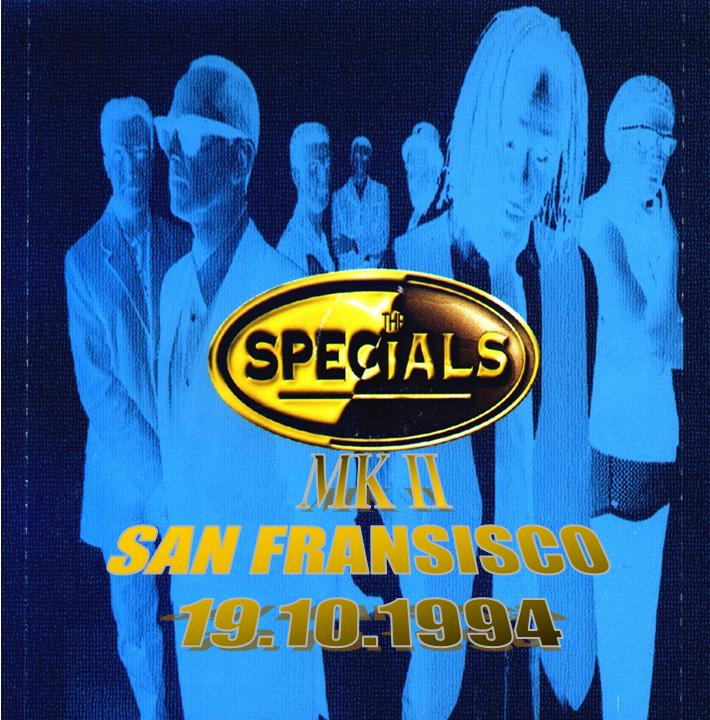 Ska'd 4 Life: The Specials MkII - San Francisco - 19 10 1994