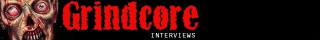 Grindcore Interviews