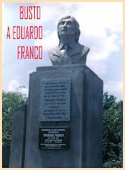 BUSTO  DEDICADO A  EDUARDO FRANCO