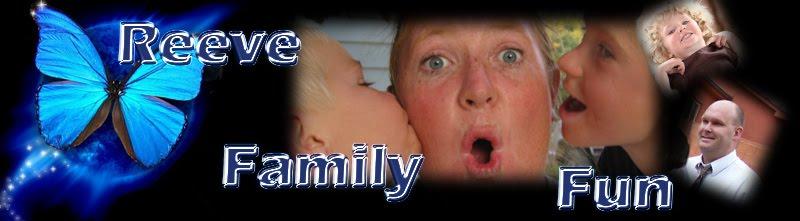 Reeve Family Fun