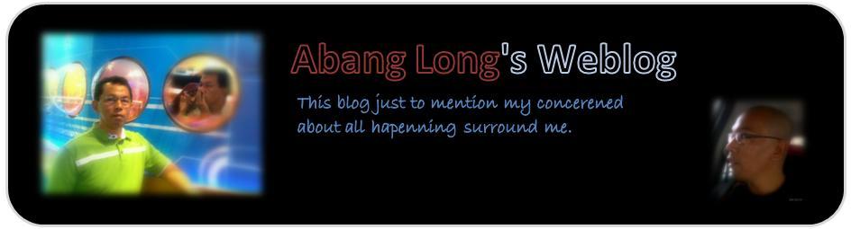 Abang Long's Weblog