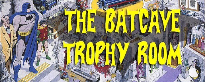 The Batcave Trophy Room!