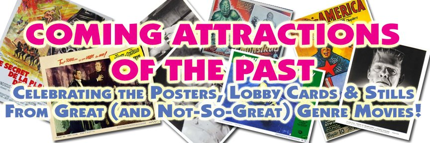Coming Attractions of the Past!