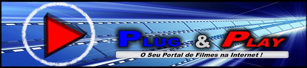 Plug & Play Filmes - O Seu Portal de Filmes na Internet!