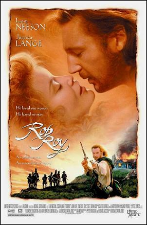 I must admit the film Rob Roy