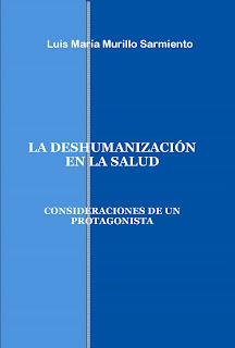 La deshumanización en la salud, consideraciones de un protagonista