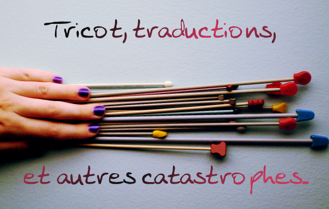 Tricot, traduction et autres catastrophes