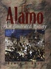 The Alamo : An Illustrated History