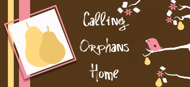 Calling Orphans Home