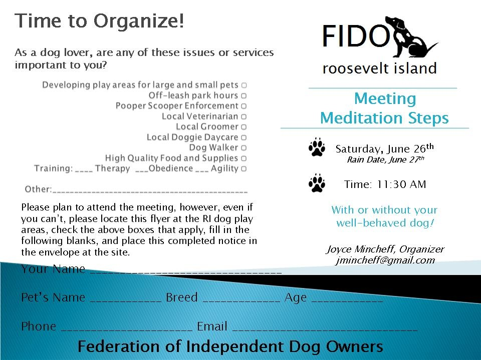 I'm putting together a new organization on the Island to deal with dog issues. It'll be called FIDO�.Federation of Independent Dog Owners of RI.