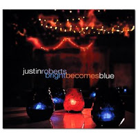 Justin Roberts - Bright Becomes Blue