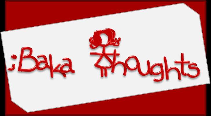 ;Baka Thoughts