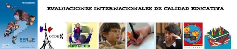 Evaluaciones Internacionales de Calidad Educativa