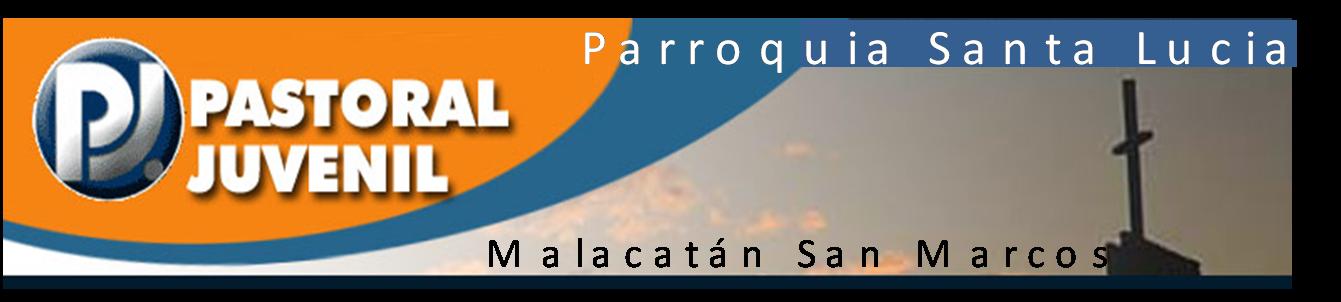 PASTORAL JUVENIL MALACATAN