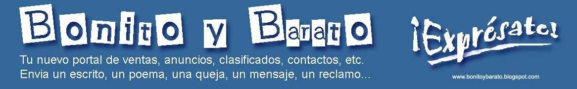 BONITO Y BARATO. FREE ADDS. ANUNCIOS CLASIFICADOS GRATIS