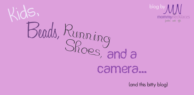 Kids, Beads, Running Shoes, and a Camera
