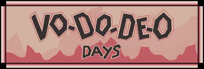 Vo-do-de-o Days
