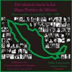 Del Silencio Hacia la Luz, Mapa Poético de México