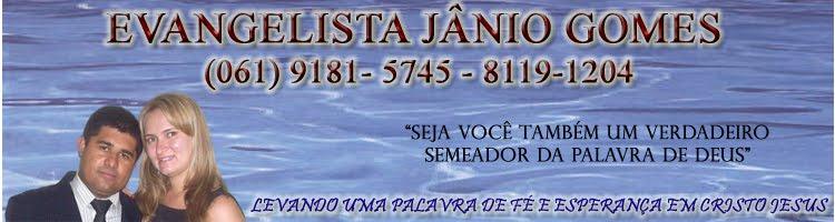 EVANGELISTA JÂNIO GOMES (061 - 9181-5745 / 8119-1204)