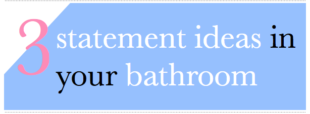 Three Statement Ideas For Your Bathroom Bright Bazaar By Will Taylor