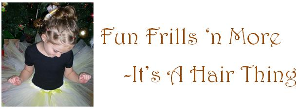 Fun Frills 'n More - It's a Hair Thing