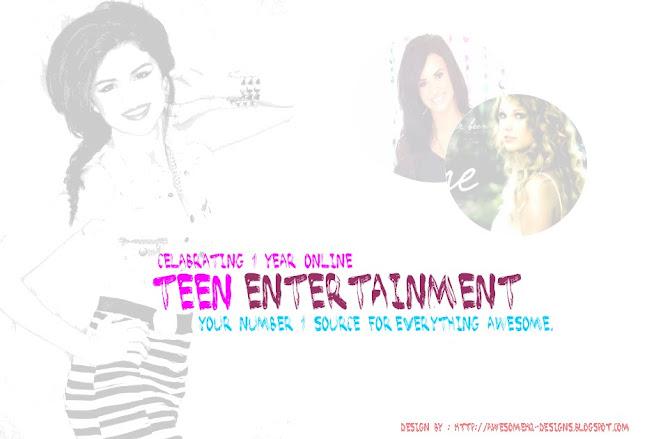Teen Entertainment