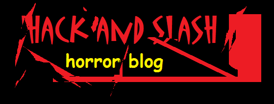 Hack and Slash Horror Blog.
