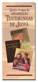 Quatro Perigos da Organização Testemunhas de Jeová