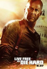 Die Hard  - Live Free or Die Hard
