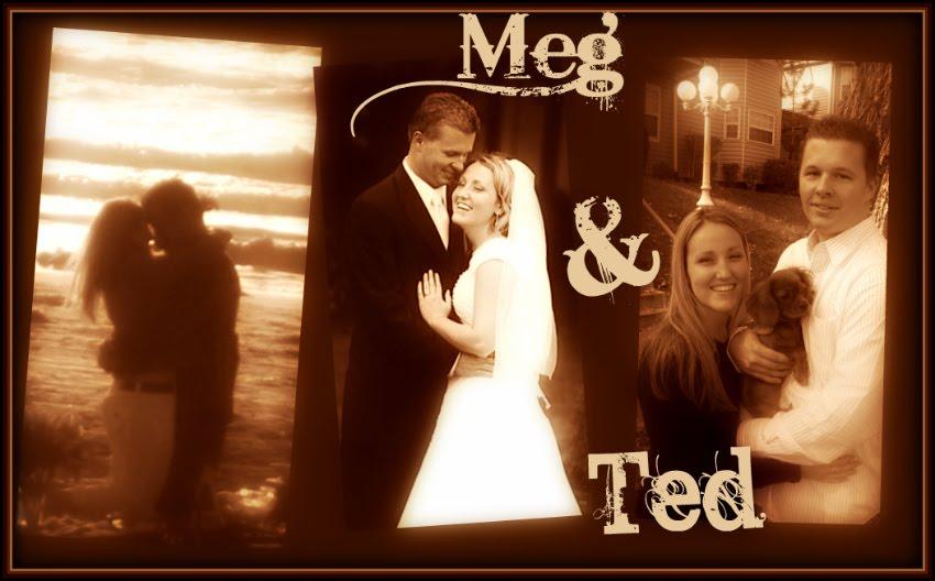 Meg & Ted