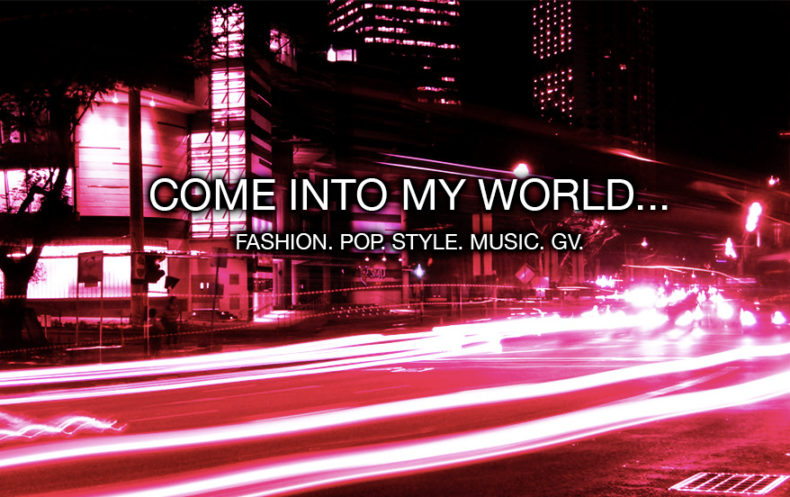 Come Into My World...