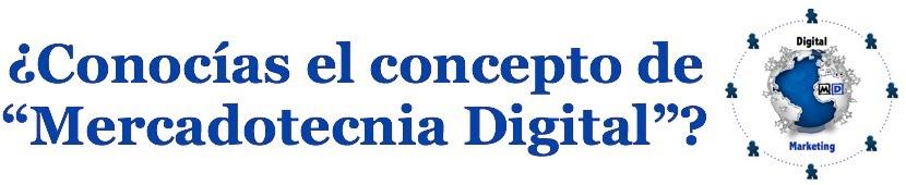 """¿Conocías el concepto de """"Mercadotecnia Digital""""?"""