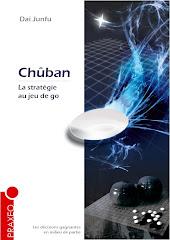 Dai Junfu 8-dan présente: <br>Chûban, la stratégie au jeu de go