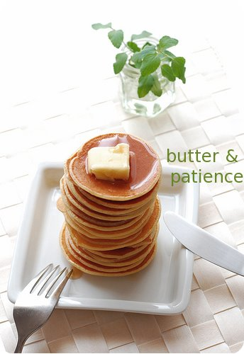 butter & patience