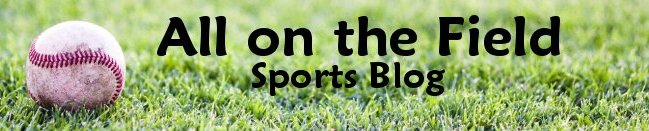 All on the Field sports blog