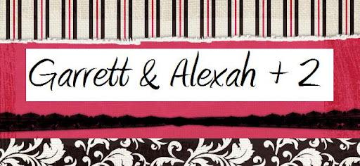 Garrett & Alexah + 2