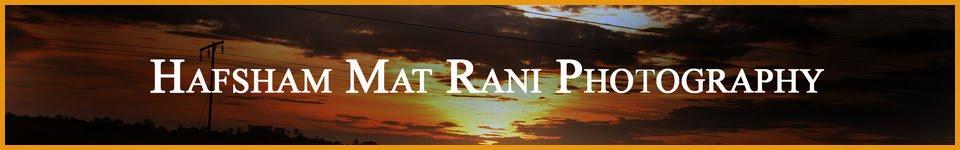 Hafsham Mat Rani Photography