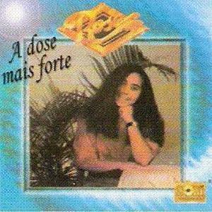 Rose Nascimento - A Dose Mais Forte 1992