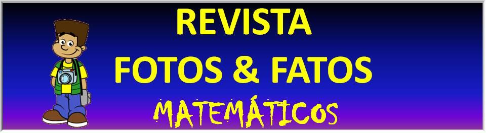 Revista Fotos & Fatos Matemáticos