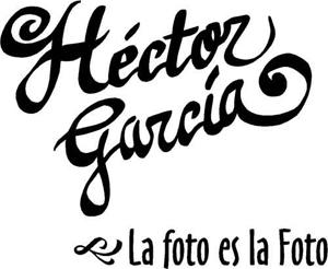 Héctor García: Fotógrafo, La foto es la foto