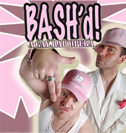 Bash'd: A Gay Rap Opera Fringe Review FringeNYC