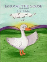 Janoose the Goose by J.D. Holiday
