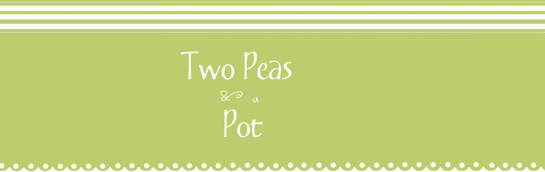 Two Peas &amp; a Pot
