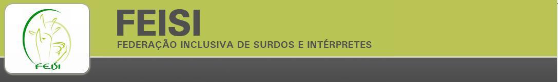 FEISI  Federação Inclusiva de Surdos e Intérpretes