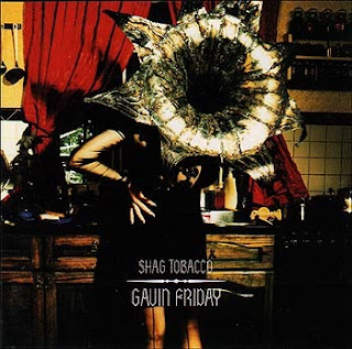 Gavin Friday & The Man Seezer - Shag Tobacco