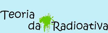 Teoria da Meleca Radioativa