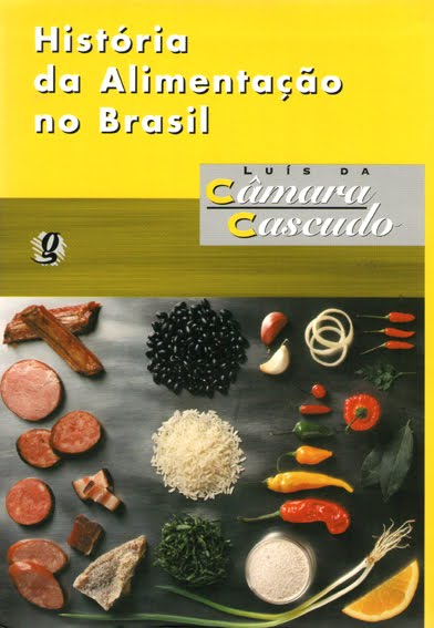 Flavors of brazil the bible of brazilian historical gastronomy generally acknowledged as the authoritative book on the history of brazilian food culture histria da alimentao no brasil was first published in two forumfinder Images