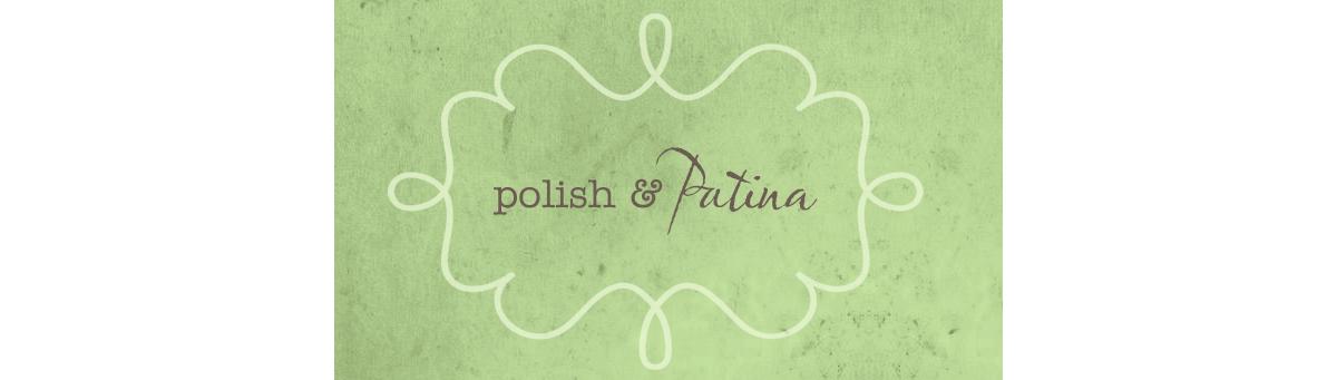 Polish & Patina